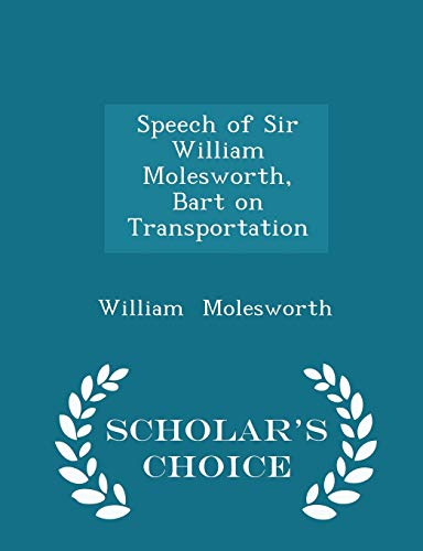 Speech of Sir William Molesworth, Bart on: Molesworth, William