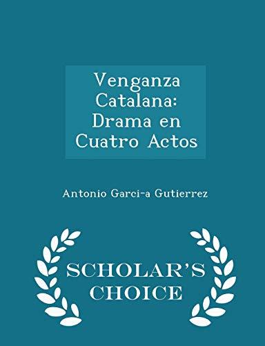 9781297112997: Venganza Catalana: Drama en Cuatro Actos - Scholar's Choice Edition