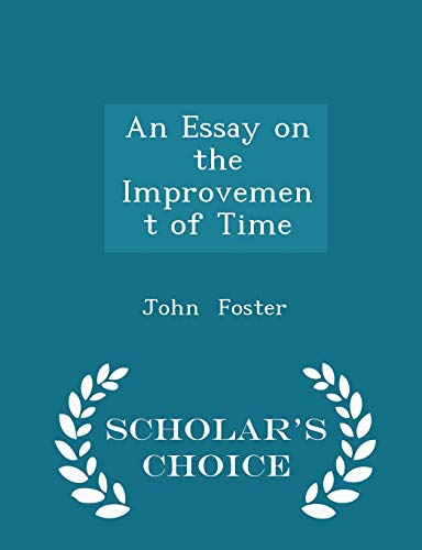 9781297130557: An Essay on the Improvement of Time - Scholar's Choice Edition
