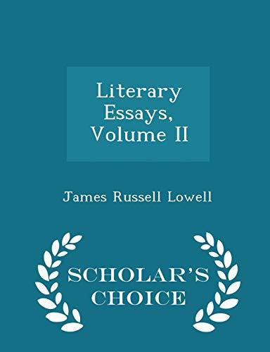 Literary Essays, Volume II - Scholar s: James Russell Lowell
