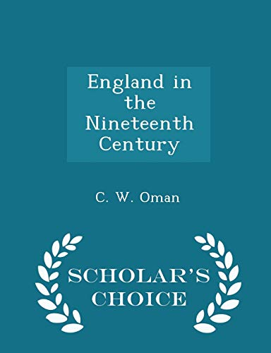 England in the Nineteenth Century - Scholar's: C W Oman