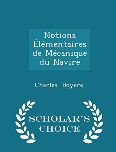9781297167805: Notions Elementaires de Mecanique Du Navire - Scholar's Choice Edition