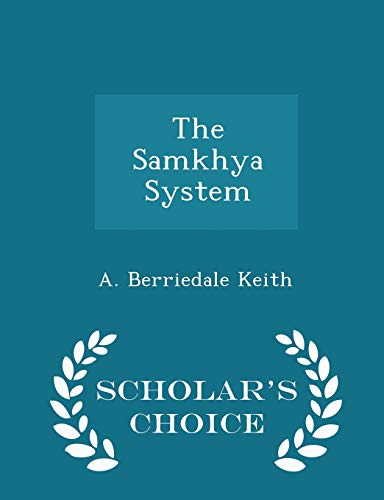 The Samkhya System - Scholar's Choice Edition: Keith, A. Berriedale