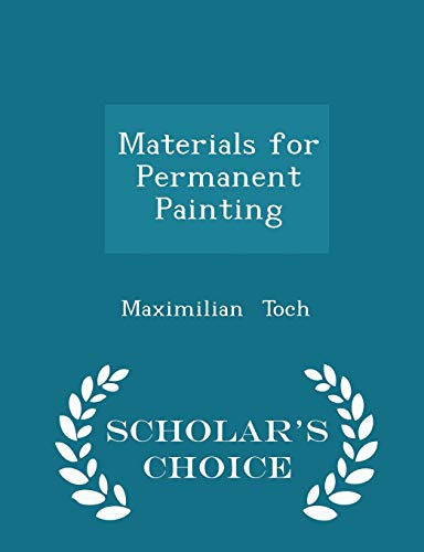 Materials for Permanent Painting - Scholar s: Maximilian Toch