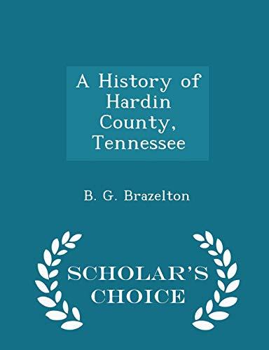 A History of Hardin County, Tennessee -: B G Brazelton