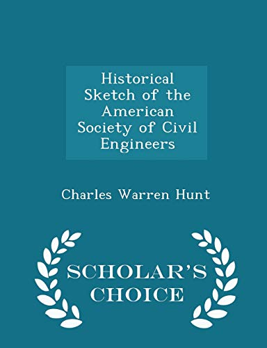 9781297202674: Historical Sketch of the American Society of Civil Engineers - Scholar's Choice Edition
