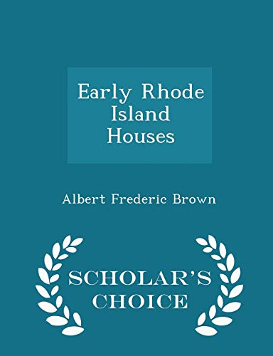 Early Rhode Island Houses - Scholar's Choice: Albert Frederic Brown