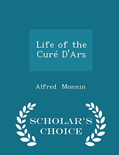 9781297222139: Life of the Curé D'Ars - Scholar's Choice Edition
