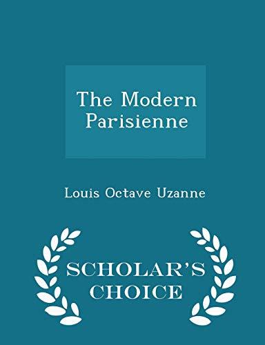 9781297224324: The Modern Parisienne - Scholar's Choice Edition