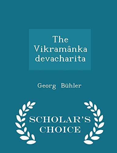9781297234996: The Vikramânkadevacharita - Scholar's Choice Edition