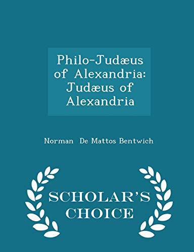 9781297260469: Philo-Judæus of Alexandria: Judæus of Alexandria - Scholar's Choice Edition
