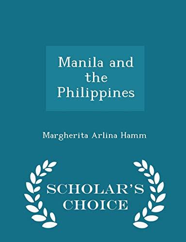 Manila and the Philippines - Scholar s: Margherita Arlina Hamm