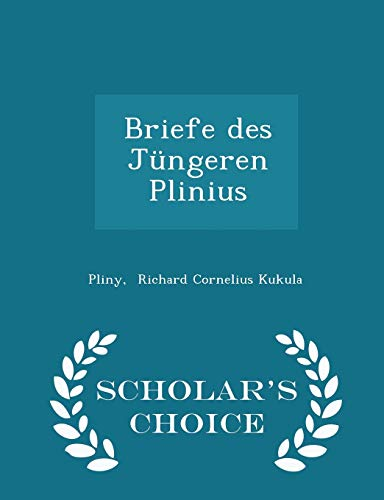 9781297277696: Briefe des Jüngeren Plinius - Scholar's Choice Edition