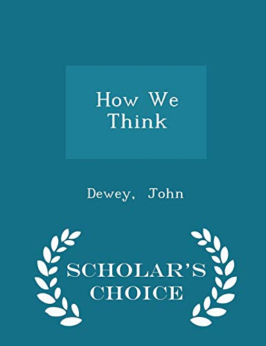 9781297302879: How We Think - Scholar's Choice Edition