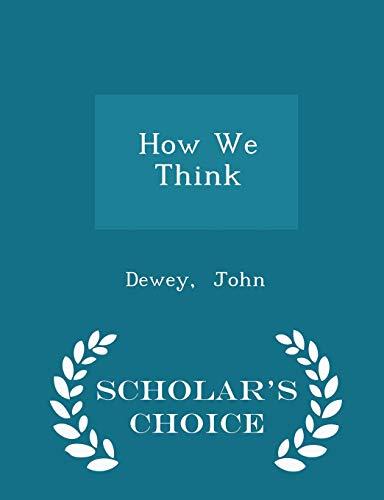 9781297302879: How We Think - Scholar's Choice Edition
