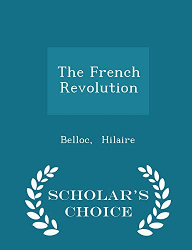 9781297311864: The French Revolution - Scholar's Choice Edition