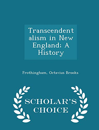 9781297315701: Transcendentalism in New England; A History - Scholar's Choice Edition