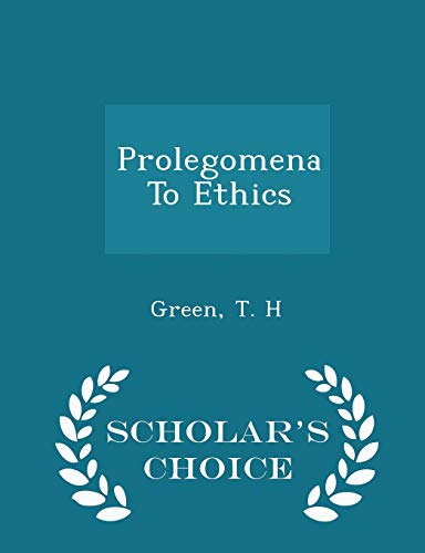 Prolegomena To Ethics - Scholars Choice Edition - Green T. H