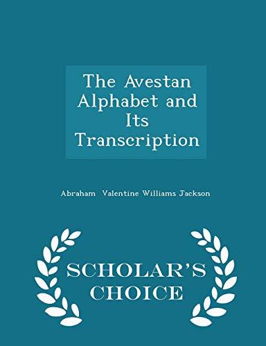 9781297334856: The Avestan Alphabet and Its Transcription - Scholar's Choice Edition