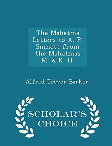 9781297347269: The Mahatma Letters to A. P. Sinnett from the Mahatmas M. & K. H. - Scholar's Choice Edition