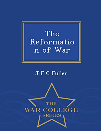 9781297349461: The Reformation of War - War College Series