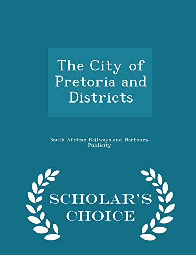 The City of Pretoria and Districts -: South African Railways