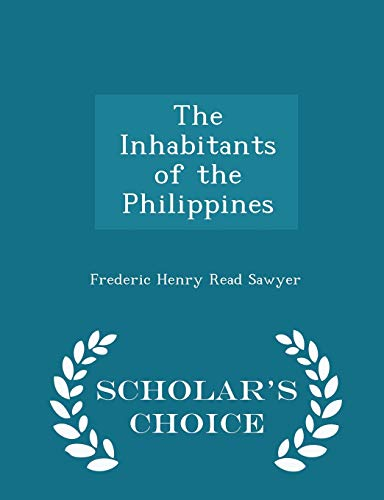 9781297393082: The Inhabitants of the Philippines - Scholar's Choice Edition