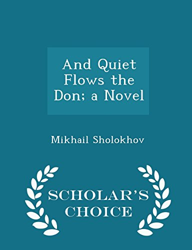 9781297418648: And Quiet Flows the Don; a Novel - Scholar's Choice Edition
