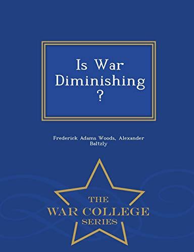 9781297424540: Is War Diminishing? - War College Series