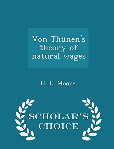 9781297425776: Von Thünen's theory of natural wages - Scholar's Choice Edition