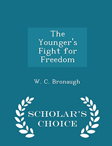 The Younger s Fight for Freedom -: W C Bronaugh