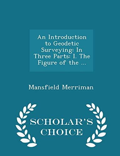 An Introduction to Geodetic Surveying: In Three: Mansfield Merriman