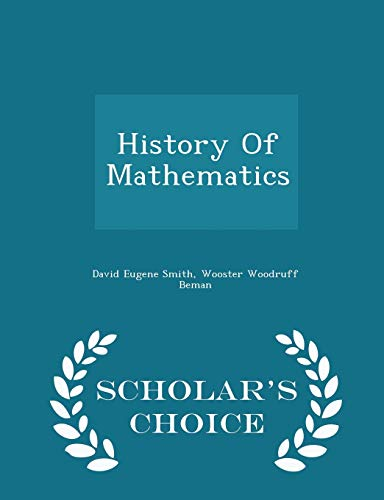 9781297433658: History Of Mathematics - Scholar's Choice Edition