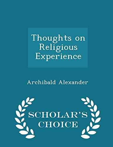 9781297447020: Thoughts on Religious Experience - Scholar's Choice Edition