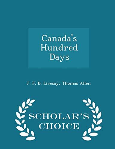 Canada s Hundred Days - Scholar s: J F B
