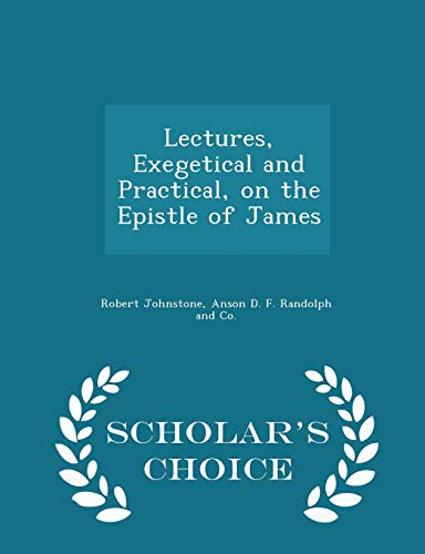 Lectures, Exegetical and Practical, on the Epistle: Robert Johnstone