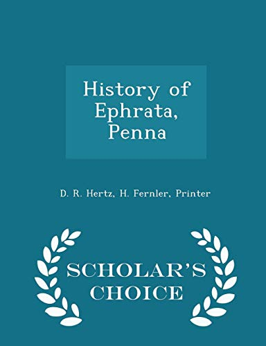History of Ephrata, Penna - Scholar s: D R Hertz