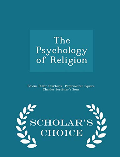 9781297465215: The Psychology of Religion - Scholar's Choice Edition