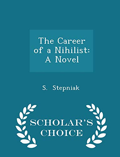 9781297466892: The Career of a Nihilist: A Novel - Scholar's Choice Edition