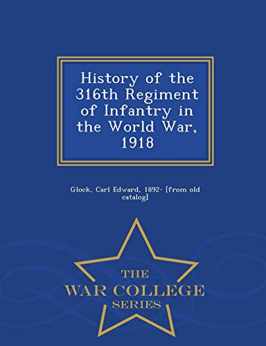 History of the 316th Regiment of Infantry: Carl Edward 1892-