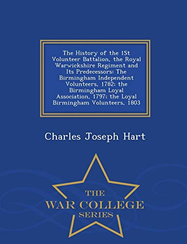 The History of the 1st Volunteer Battalion,: Charles Joseph Hart