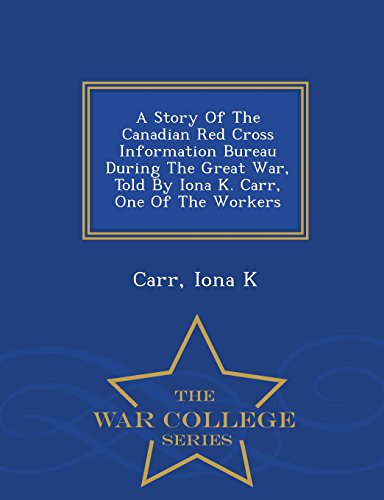 A Story of the Canadian Red Cross: Carr Iona K