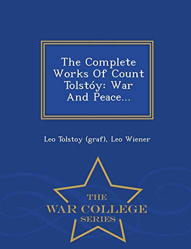9781297487620: The Complete Works Of Count Tolstóy: War And Peace... - War College Series
