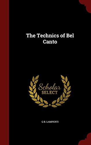 9781297490569: The Technics of Bel Canto
