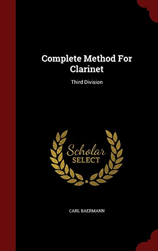9781297490583: Complete Method for Clarinet: Third Division