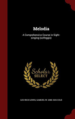 9781297491146: Melodia: A Comprehensive Course in Sight-singing (solfeggio)
