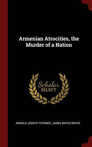 9781297494505: Armenian Atrocities, the Murder of a Nation