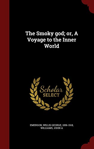 9781297495250: The Smoky God; Or, a Voyage to the Inner World