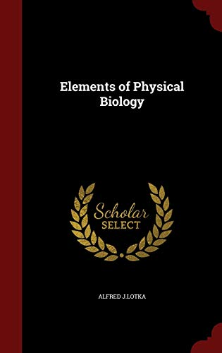 9781297495311: Elements of Physical Biology