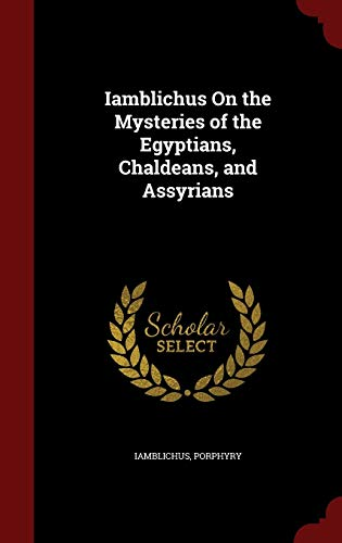 9781297495663: Iamblichus On the Mysteries of the Egyptians, Chaldeans, and Assyrians